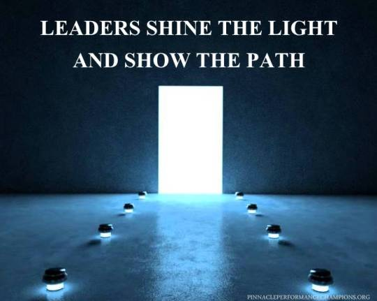 LEADERS SHINE THE LIGHT AND SHOW THE PATH