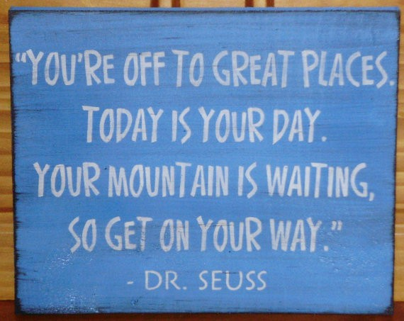 Dr. Seuss Your Mountain Is Waiting Quotes