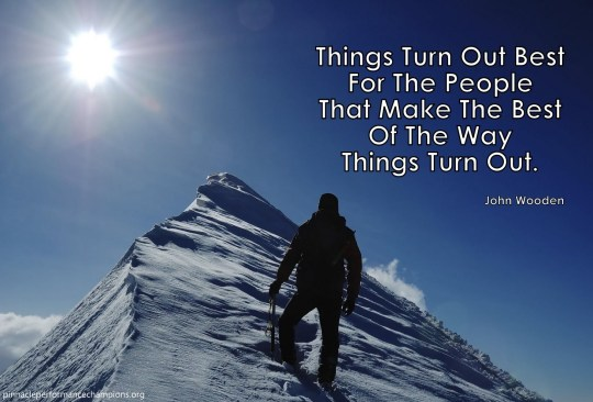 Thing Turn Out Best - John Wooden
