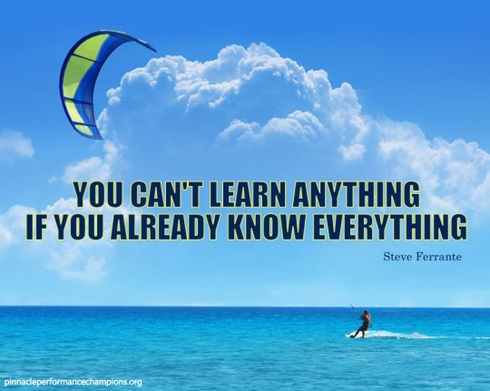 You Can't Learn Anything, If You Already Know Everything