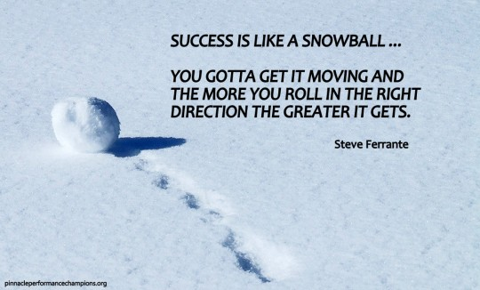 Success is like a Snowball