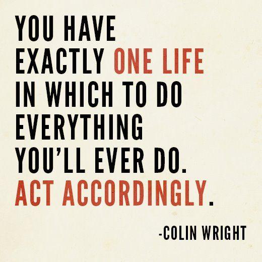 Exactly One Life
