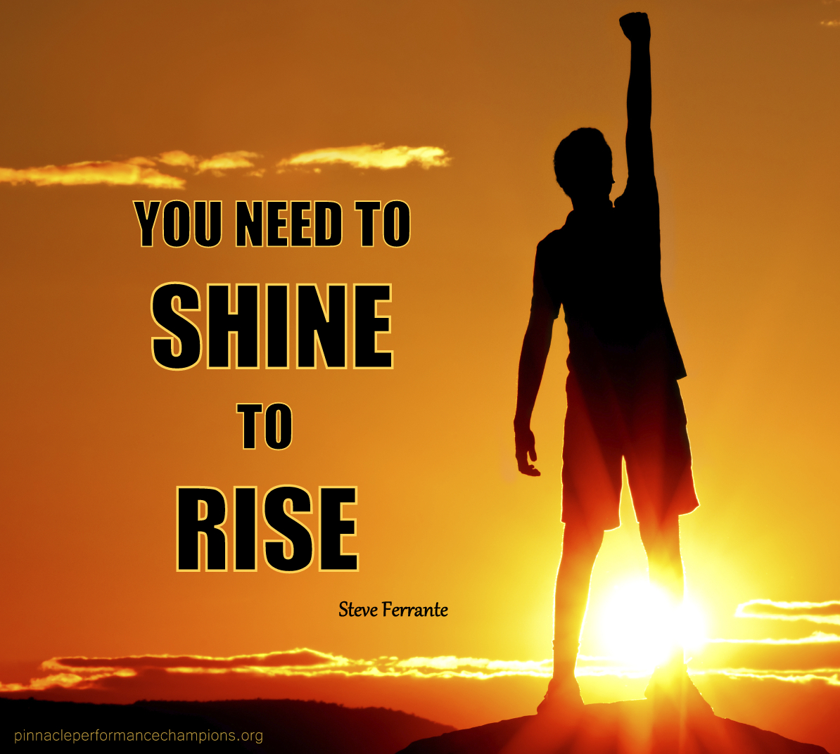 Rise And Shine Quotes Shine To Rise  Pinnacle Performance Champions