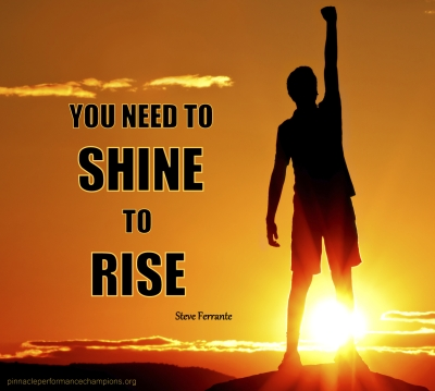 You Need To Shine To Rise