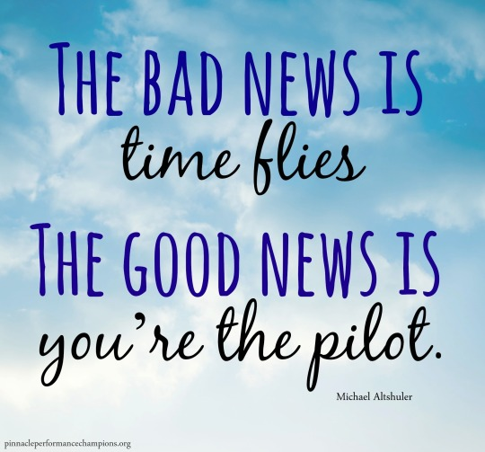 The-bad-news-is-time-flies-the-good-news-is-you're-the-pilot