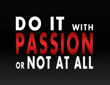 do-it-with-passion-or-not-at-all-quote