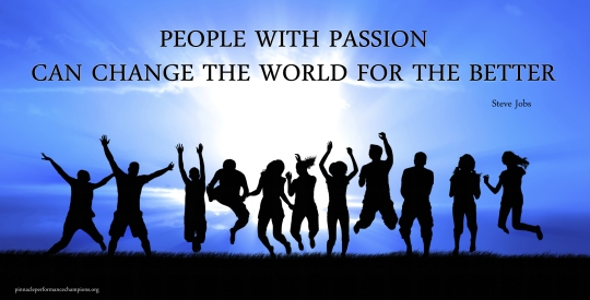 People with Passion can Change the World for the Better
