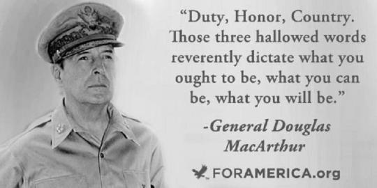Duty, Honor, Country. Those three hallowed words reverently dictate what you ought to be, what you can be, what you will be.