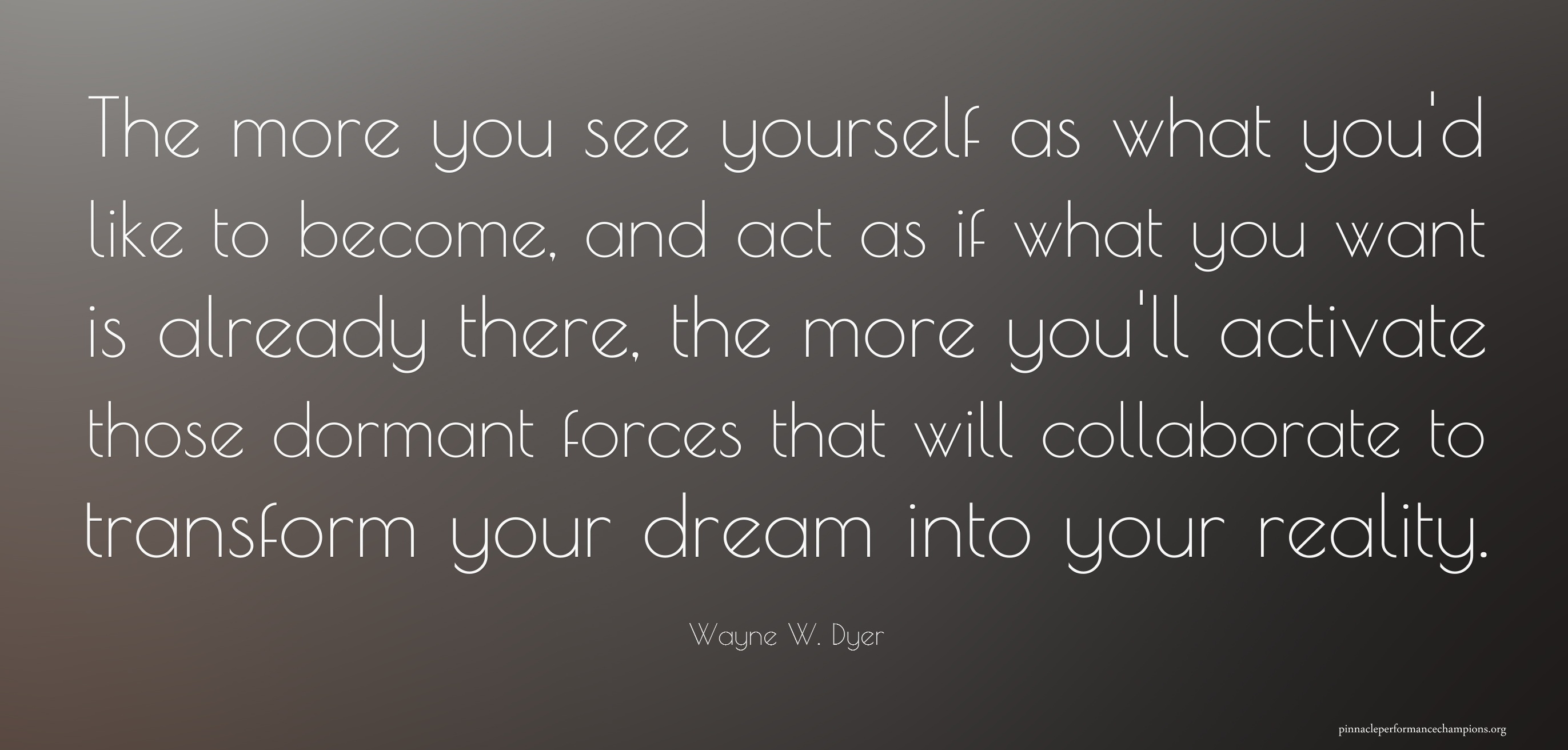 Wayne Dyer Quotes the More You See Yourself
