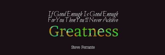 If Good Enough Is Good Enough For You Then You'll Never Achieve Greatness TH1
