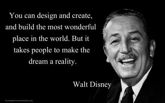 Walt-Disney-it-takes-people-to-make-the-dream-a-reality