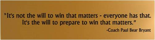 The Will To Prepare To Win